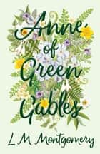 Anne of Green Gables ebook by L. M. Montgomery