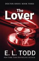 The Lover - Doctor, #3 ebook by E. L. Todd
