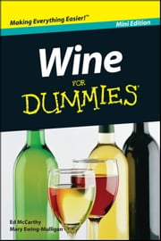 Wine For Dummies, Mini Edition ebook by Mary Ewing-Mulligan, Ed McCarthy