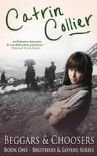 Beggars and Choosers ebook by Catrin Collier