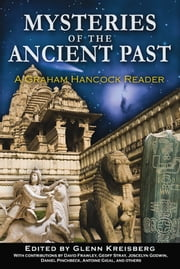 Mysteries of the Ancient Past: A Graham Hancock Reader - A Graham Hancock Reader ebook by Glenn Kreisberg