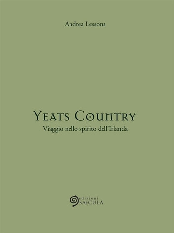 Yeats Country - Viaggio nello spirito dell'Irlanda ebook by Andrea Lessona