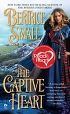 The Captive Heart ebook by Bertrice Small