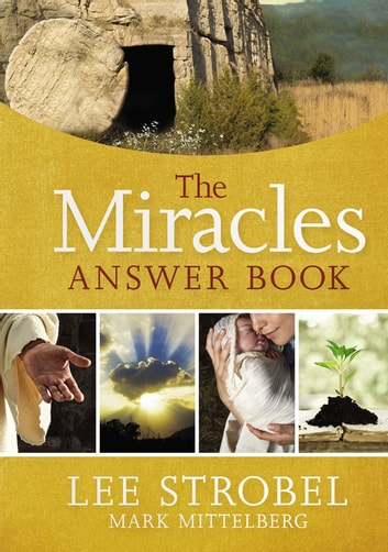 The Miracles Answer Book ebook by Lee Strobel,Mark Mittelberg