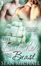 The Butcher and the Beast ebook by Sean Michael
