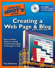 The Complete Idiot's Guide to Creating a Web Page & Blog, 6E ebook by Paul McFedries