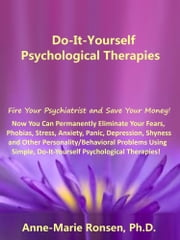 Do-It-Yourself Psychological Therapies ebook by Anne-Marie Ronsen