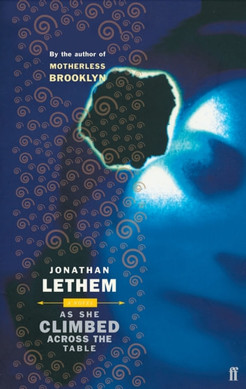 As She Climbed Across the Table ebook by Jonathan Lethem