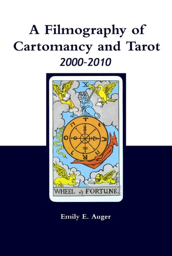 A Filmography of Cartomancy and Tarot 2000-2010 ebook by Emily E. Auger