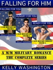 Falling For Him (The Complete Series) ebook by Kelly Washington