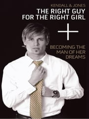 The Right Guy for the Right Girl ebook by Jackie Kendall,Debby Jones