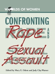 Confronting Rape and Sexual Assault ebook by Jody Clay-Warner,Mary E. Odem