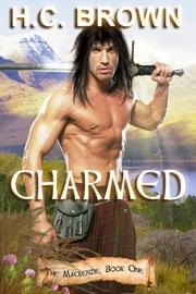 Charmed - The Mackenzie Trilogy , Book One ebook by H.C. Brown