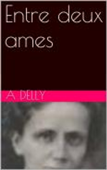 Entre deux ames ebook by Delly