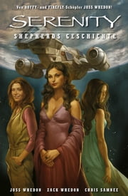 Serenity - Shepards Geschichte ebook by Zack Whedon,Georges Jeanty