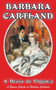 35. A Deusa da Vingança ebook by Barbara Cartland
