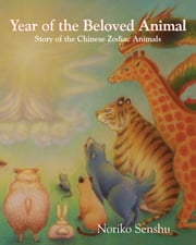 Year of the Beloved Animal ebook by Senshu, Noriko