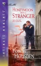 Honeymoon with a Stranger ebook by Frances Housden