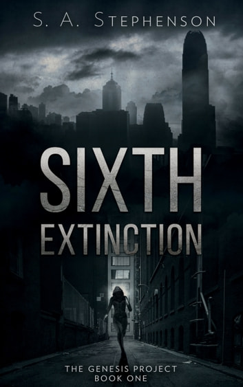 Sixth Extinction ebook by S. A. Stephenson