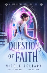 A Question of Faith ebook by Nicole Zoltack