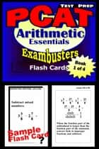 PCAT Test Prep Arithmetic Review--Exambusters Flash Cards--Workbook 1 of 4 - PCAT Exam Study Guide ebook by PCAT Exambusters