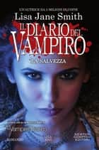Il diario del vampiro. La salvezza eBook by Lisa Jane Smith