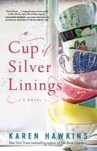 A Cup of Silver Linings ebook by