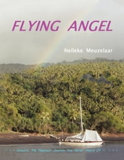 Flying Angel - Vanuatu, the Happiest Country You Never Heard Of ! ebook by Nelleke Meuzelaar