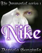 Nike - The Immortal series #1 eBook by Daniela Gargiulo