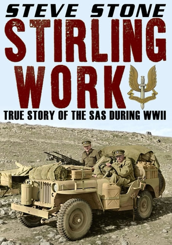 Stirling Work: The Story of the SAS During WWII ebook by Steve Stone