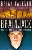 Brainjack ebook by Brian Falkner