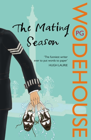 The Mating Season - (Jeeves & Wooster) ebook by P G Wodehouse