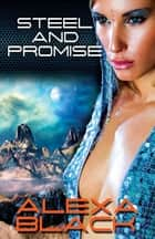 Steel and Promise ebook by Alexa Black