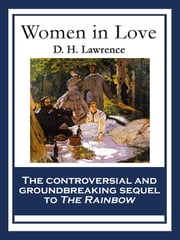 Women in Love - With linked Table of Contents ebook by D. H. Lawrence