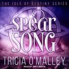 Spear Song audiobook by Tricia O'Malley, Amy Landon