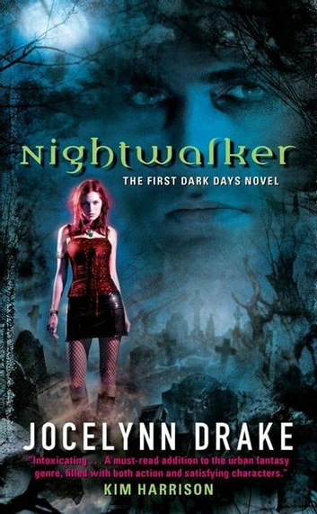 Nightwalker - The First Dark Days Novel ebook by Jocelynn Drake