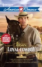 Aidan: Loyal Cowboy - The Family Plan ebook by Cathy McDavid