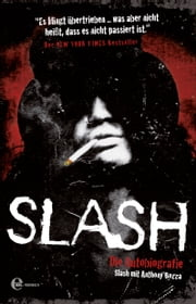 Slash - Die Autobiografie ebook by Slash, Anthony Bozza