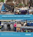 Urban Access for the 21st Century - Finance and Governance Models for Transport Infrastructure ebook by Elliott D. Sclar, Måns Lönnroth, Christian Wolmar