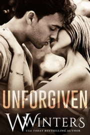 Unforgiven - Imperfect Duet Book 2 ebook by W. Winters, Willow Winters