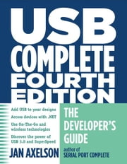 USB Complete: The Developer's Guide - The Developer's Guide ebook by Jan Axelson