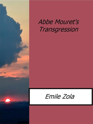 Abbe Mouret's Transgression ebook by Emile Zola