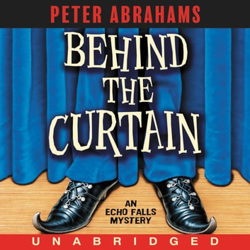 Behind the Curtain - An Empire Falls Mystery audiobook by Peter Abrahams
