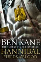 Hannibal: Fields of Blood ebook by Ben Kane