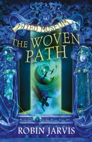 The Woven Path (Tales from the Wyrd Museum, Book 1) ebook by Robin Jarvis