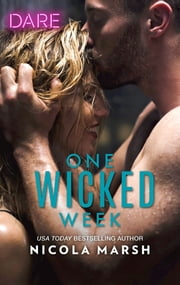 One Wicked Week - A Scorching Hot Romance ebook by Nicola Marsh