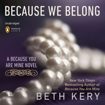 Because We Belong - A Because You Are Mine Novel audiobook by Beth Kery
