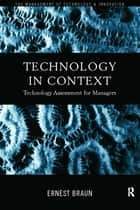 Technology in Context - Technology Assessment for Managers ebook by Ernest Braun