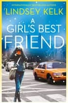 A Girl's Best Friend (Tess Brookes Series, Book 3) ebook by Lindsey Kelk