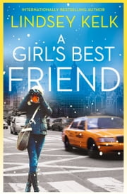 A Girl's Best Friend ebook by Lindsey Kelk